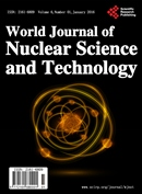 World Journal of Nuclear Science and Technology 世界核科学与技术