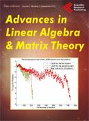 Advances in Linear Algebra Matrix Theory 线性代数与矩阵理论研究进展